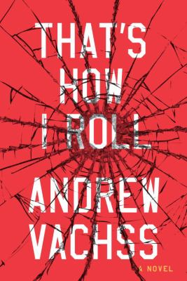 That&#039;s How I Roll by Andrew Vachss